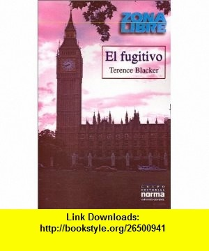 El Fugitivo (Zona Libre) (Spanish Edition) (9789580449003) Terence Blacker, Juan Manuel Pombo , ISBN-10: 9580449007  , ISBN-13: 978-9580449003 ,  , tutorials , pdf , ebook , torrent , downloads , rapidshare , filesonic , hotfile , megaupload , fileserve