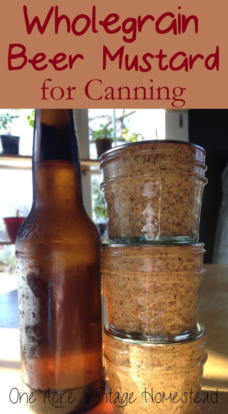 Wholegrain Beer Mustard for Water bath Canning from One Acre Vintage Homestead #waterbathcanningmustard #beermustard