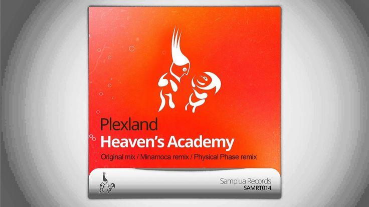Plexland - Heaven's Academy (Physical Phase remix)