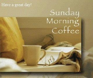 Sunday Morning Coffee ! Goes good with Chocolate