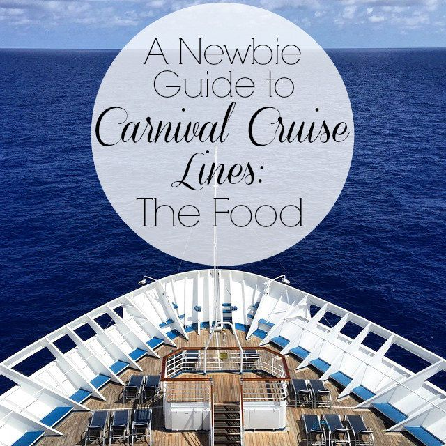 A Newbie Guide to Carnival Cruise Lines: The Food