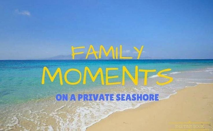 Family moments on a private shore - Family moments in Greece