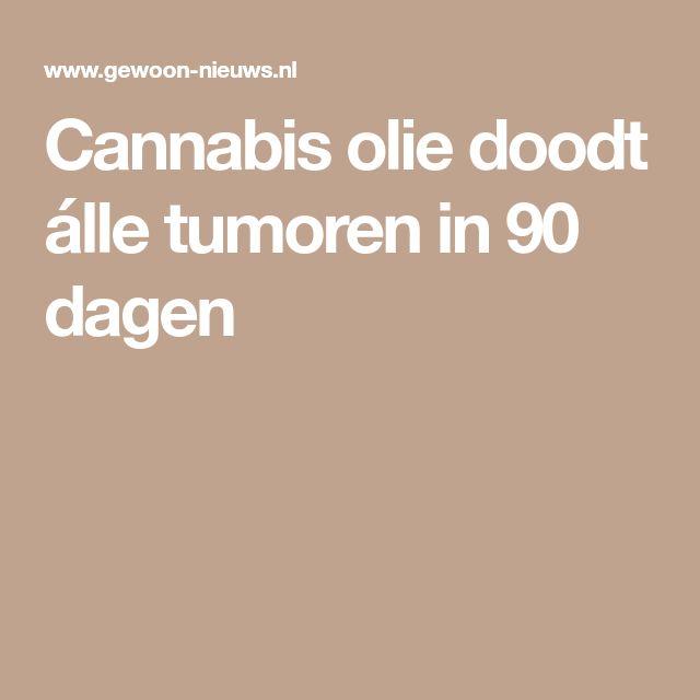 Cannabis olie doodt álle tumoren in 90 dagen