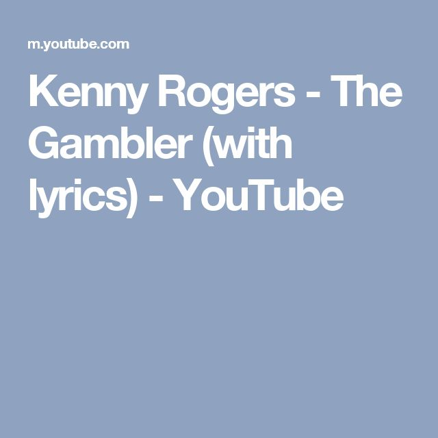 Kenny Rogers - The Gambler (with lyrics) - YouTube