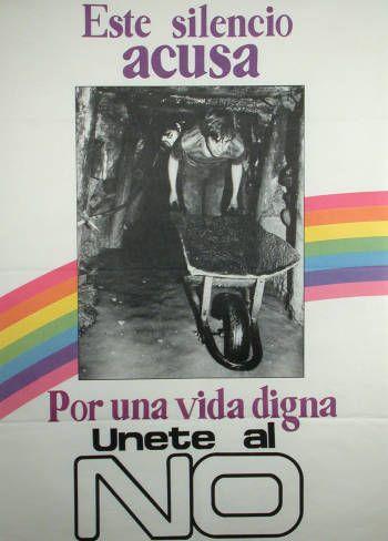 Por una vida digna, únete al NO. Campaña del NO, plebiscito de 1988 (Fuente: http://econtent.unm.edu/cdm/singleitem/collection/LAPolPoster/id/3840/rec/266)