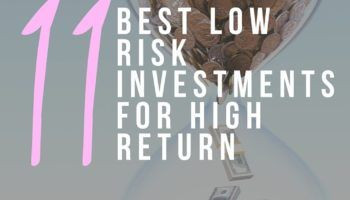 The 11 Best Low Risk Investments for High Return