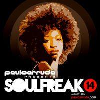 Soulfreak 14 By Paulo Arruda by DJ Paulo Arruda on SoundCloud