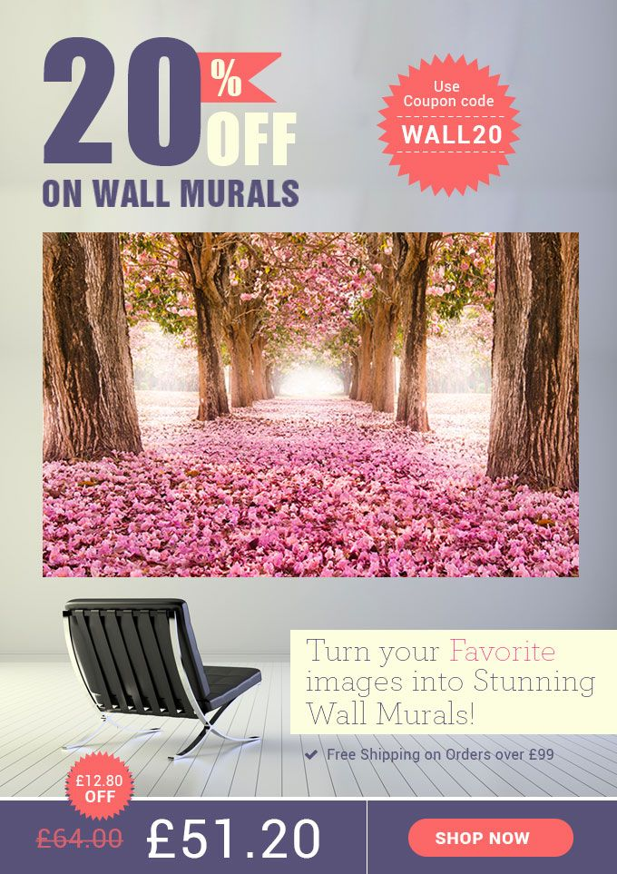 Turn Your Favorite Images Into Stunning Wall Murals. Use Coupon Code WALL  20 And Get Part 55