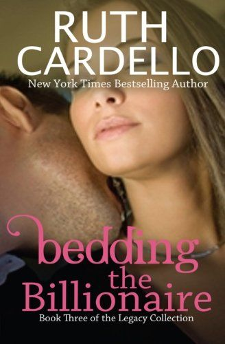 Bedding the Billionaire (Book 3) (Legacy Collection) (Volume 3) - https://www.lovemyhome.space/bedding-the-billionaire-book-3-legacy-collection-volume-3/