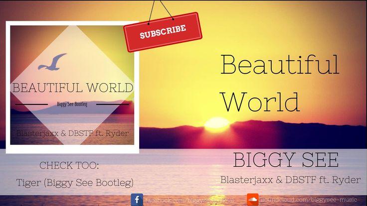 Blasterjaxx & DBSTF feat. Ryder - Beautiful World (Biggy See Bootleg)