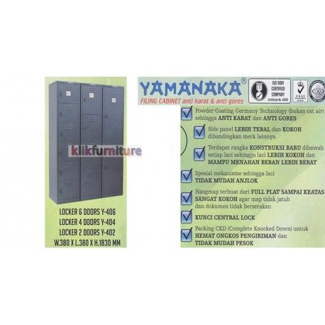 Harga Y 402-404-406 Yamanaka Condition:  New product  Y 402 Locker 2 Pintu ukuran W : 380 x L : 380 x H : 1830 mm Y 404 Locker 4 Pintu ukuran W : 380 x L : 380 x H : 1830 mm Y 406 Locker 6 Pintu ukuran W : 380 x L : 380 x H : 1830 mm Anti karat dan anti gores ISO 9001 Certified