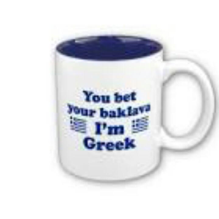 You bet your baklava I'm greek!