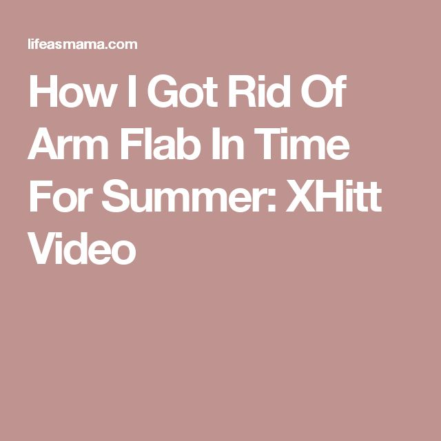 How I Got Rid Of Arm Flab In Time For Summer: XHit Video