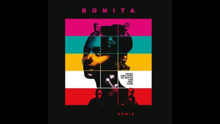 Bonita Remix -  J Balvin Ft. Jowell y Randy, Ozuna, Nicky Jam & Wisin & ...