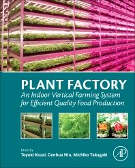 Uusi e-kirja: Plant factory : an indoor vertical farming system for efficient quality food production / edited by Toyoki Kozai, Genhua Niu, Michiko Takagaki.