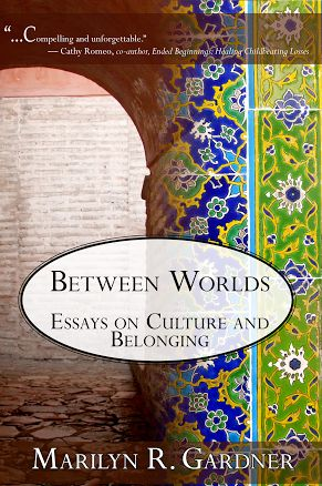 Between Worlds, a book by a Third Culture Kid for TCKs and their families.