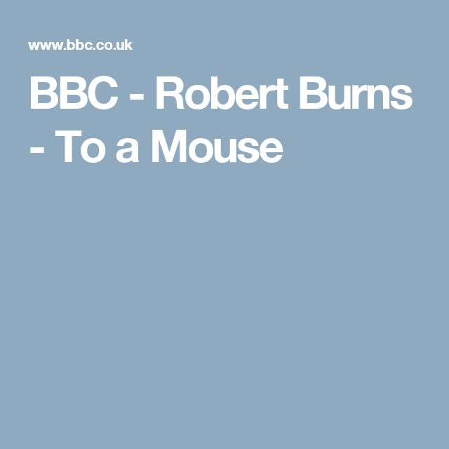 BBC - Robert Burns - To a Mouse