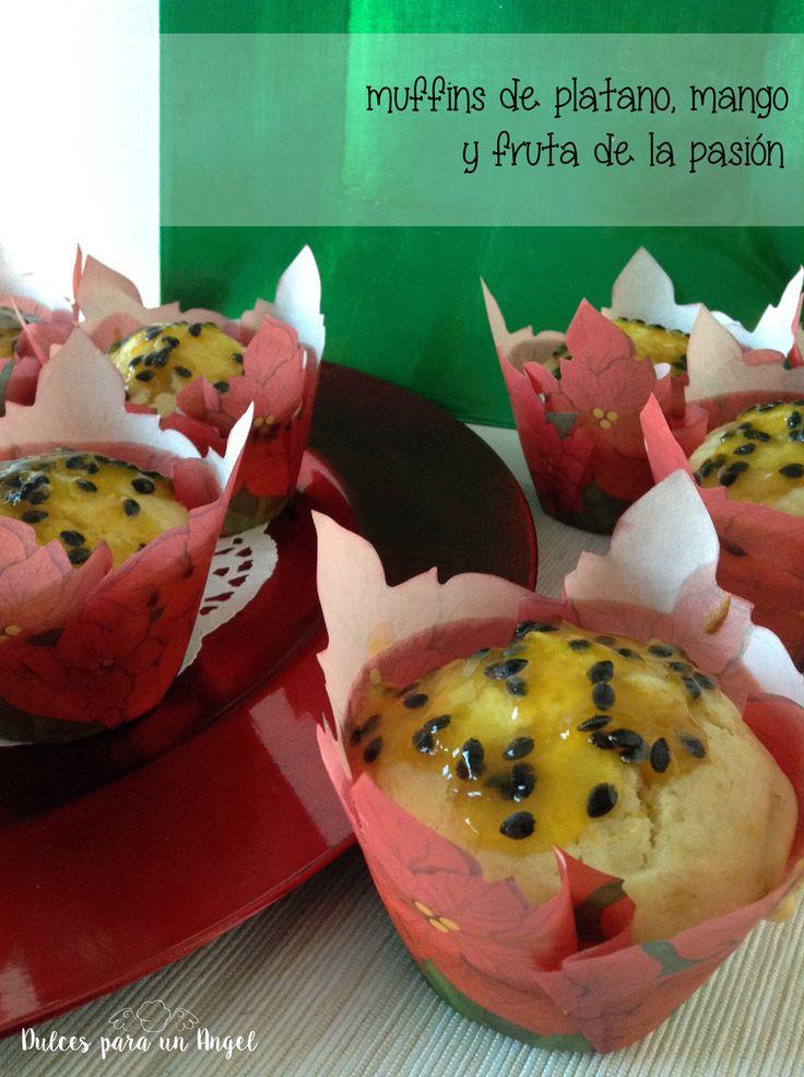 Dulces para un Angel: Muffins de platano, mango y sirope de fruta de la pasión