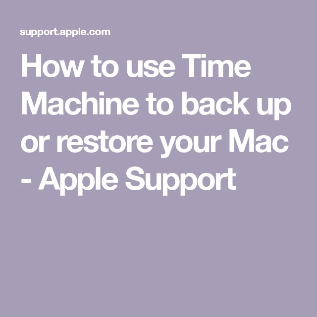 How to use Time Machine to back up or restore your Mac - Apple Support