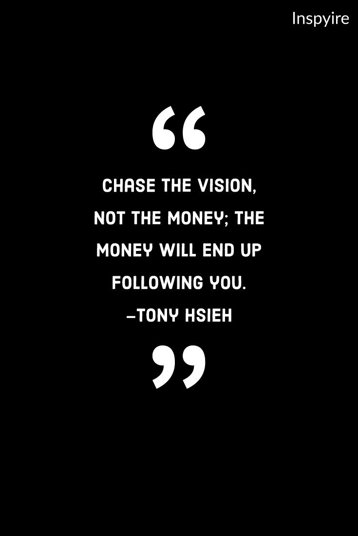 Some Of The Richest People In The World Didn T Really Chase The Money They Chased The Dream Meaningful Quotes Life Quotes Entrepreneurship Quotes