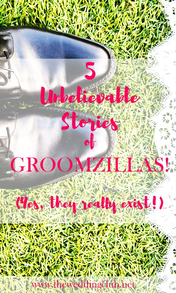 5 unbelievable stories of groomzillas