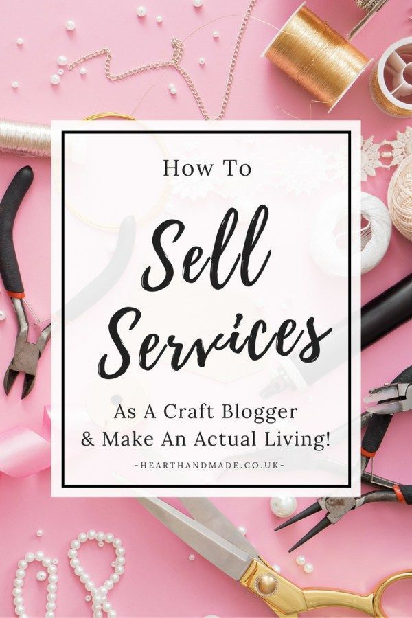 Learn How To Sell Services As A Craft Blogger Miss Lorion S Blogs
