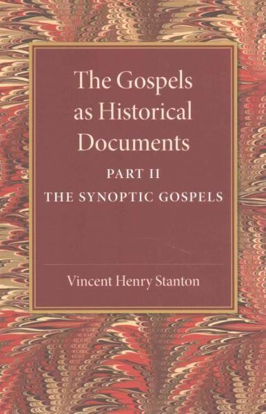 The Gospels As Historical Documents: The Synoptic Gospels