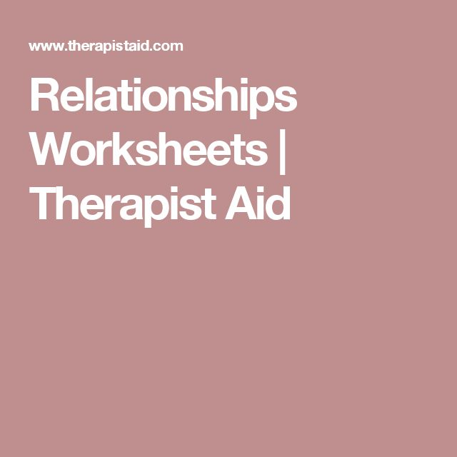 Relationships Worksheets | Therapist Aid