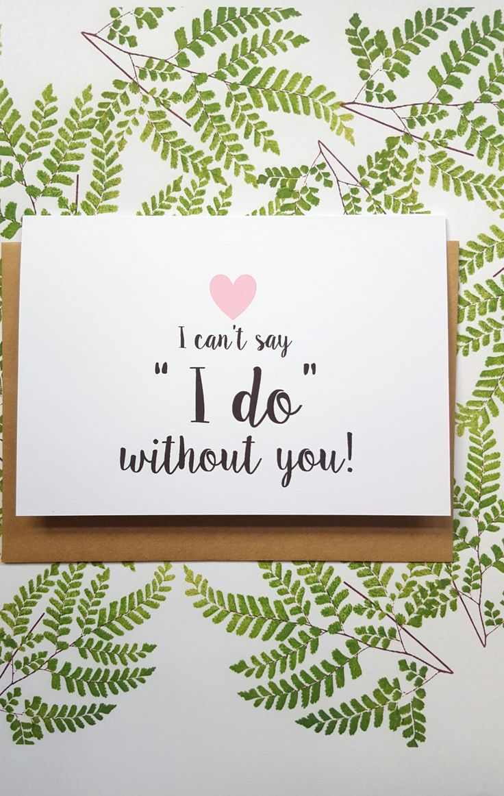 "I can't say ""I do"" without you Card"