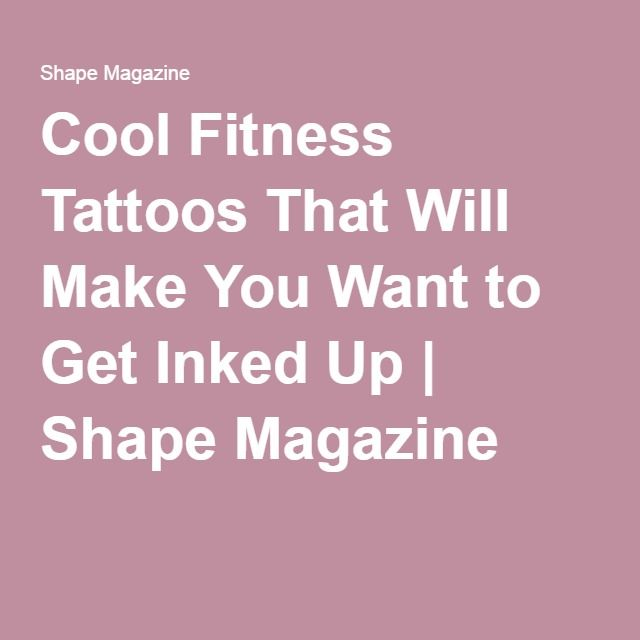 Cool Fitness Tattoos That Will Make You Want to Get Inked Up | Shape Magazine