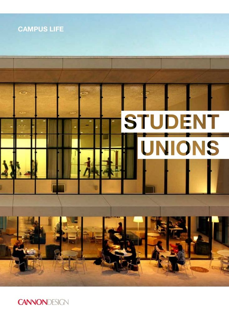campus-life-student-unions-february-2011 by Cannon Design via Slideshare
