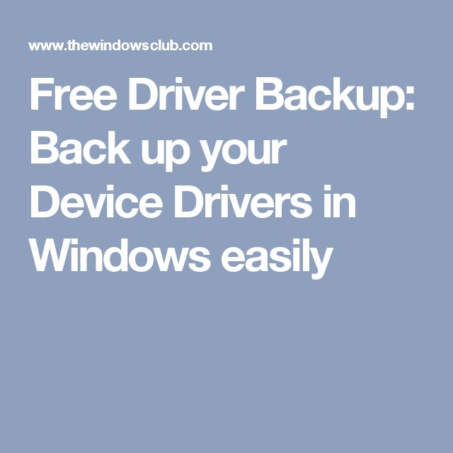 Free Driver Backup: Back up your Device Drivers in Windows easily