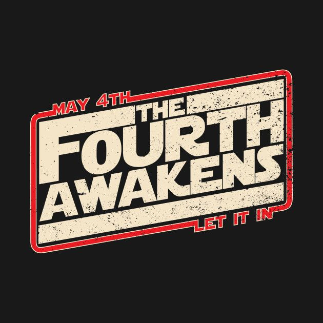 Awesome 'The+4th+Awakens' design on TeePublic! #maythe4thbewithyou #may4th #starwars #tshirt #tee #teedesign #theforceawakens