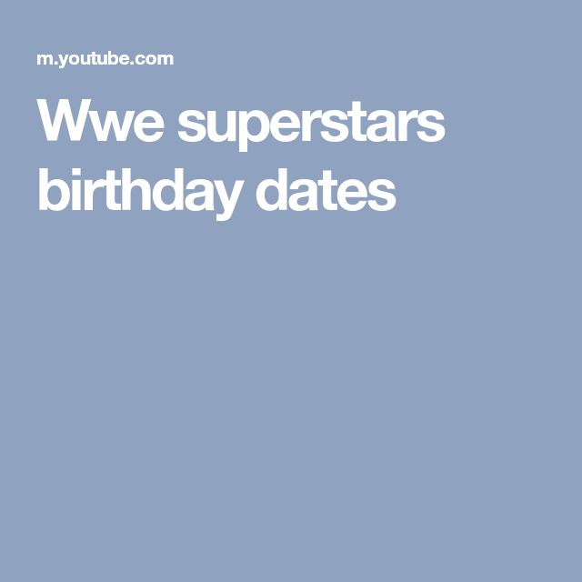 Wwe superstars birthday dates