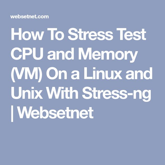 Stress Test Interest Rate: How To Stress Test CPU And Memory (VM) On A Linux And Unix