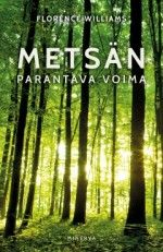 Kirja: Metsän parantava voima (Florence Williams)