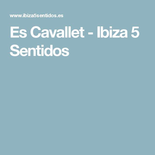 Es Cavallet - Ibiza 5 Sentidos