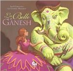 En provenance d'un pays lointain, Ganesh, une créature mi-homme, mi-éléphant, arrive dans le petit village où réside Belle, la jeune fille d'un modeste fleuriste. Pour punir le père de Belle d'avoir voulu lui dérober quelques fleurs, Ganesh décide de faire de sa fille son esclave