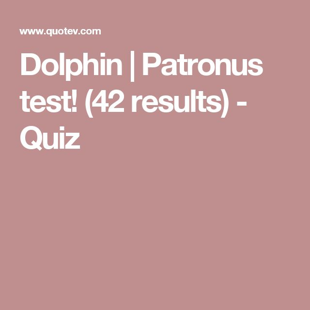 Dolphin | Patronus test! (42 results) - Quiz