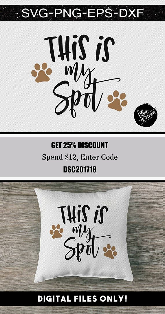 Download This is my spot svg file, dog lover svg, fur mama svg, paw ...