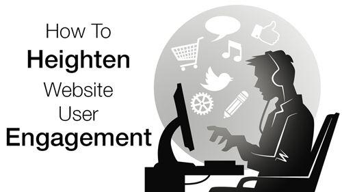 How To Heighten Website User Engagement