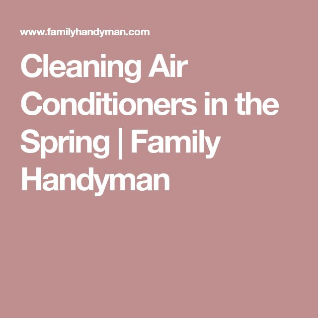 Cleaning Air Conditioners in the Spring | Family Handyman