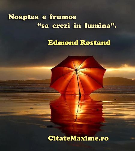 """""""Noaptea e frumos """"sa crezi in lumina""""."""" #CitatImagine de Edmond Rostand Iti place acest #citat? ♥Distribuie♥ mai departe catre prietenii tai. #CitateImagini: #AtitudinePozitiva #EdmondRostand #romania #quotes Vezi mai multe #citate pe http://citatemaxime.ro/"""