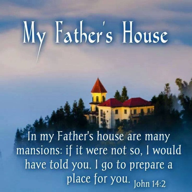 John 14:2....... In my Father's house are man mansions.....I go to prepare a place for you.