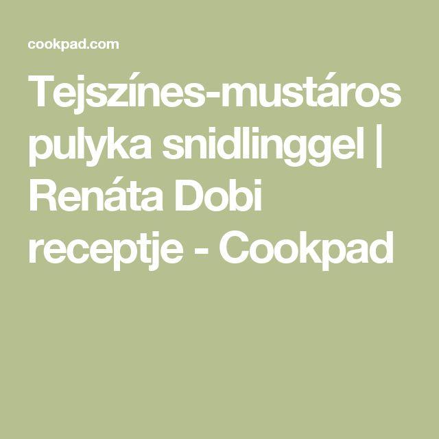 Tejszínes-mustáros pulyka snidlinggel | Renáta Dobi receptje - Cookpad