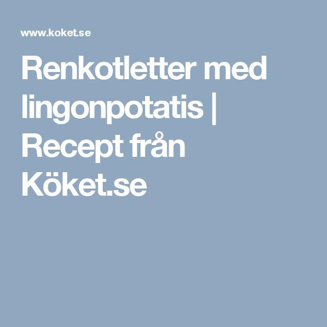Renkotletter med lingonpotatis | Recept från Köket.se