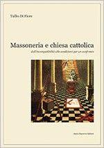 Massoneria e chiesa cattolica  Convergenze e divergenze di due mondi molto vicini