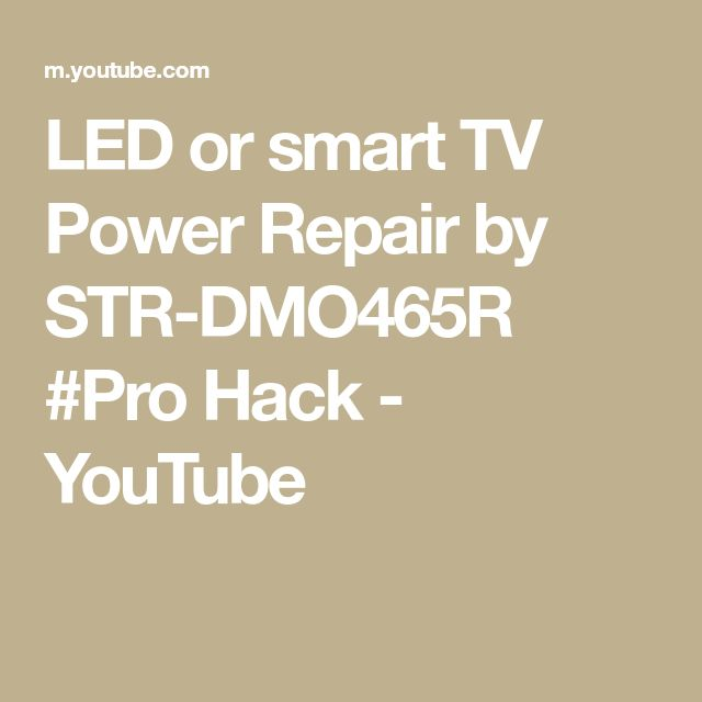 LED or smart TV Power Repair by STR-DMO465R #Pro Hack ...