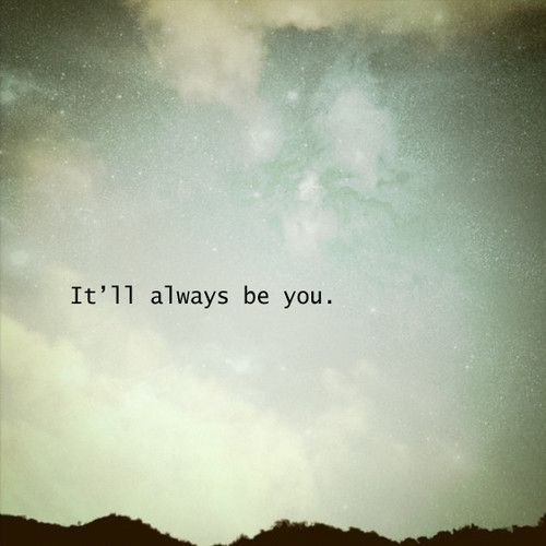 And still you. Even after all the hurt you have given me. It is still you. I still want and pray for it to be you. :(