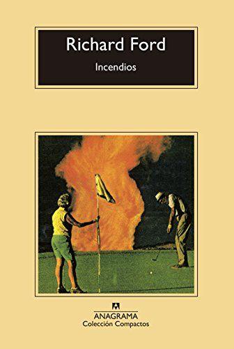 Incendios (Compactos) de [Ford, Richard]